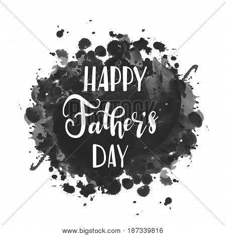 Happy Fathers Day greeting card. Vector illustratin  background. Calligraphy banner. Use for posters, covers, flyers, postcards, banner designs