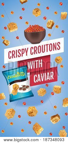 Crispy croutons ads. Vector realistic illustration of croutons with caviar. Vertical banner with product.