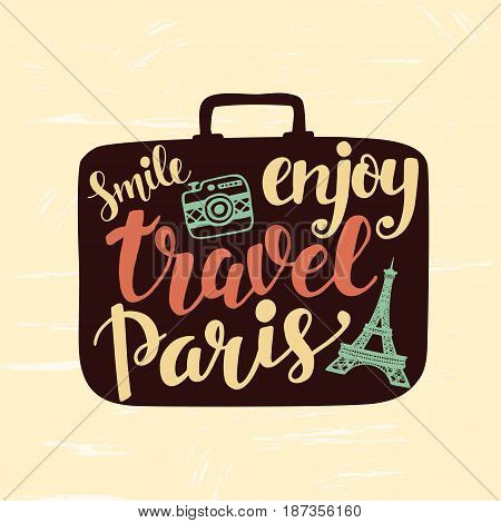 Travel label with hand written lettering inscription in suitcase silhouettes. Inspiration quotes. Trendy typography design for  posters, banners. Tourism concept, vintage retro style. Voyage to Paris