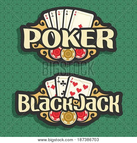 Vector logo Poker and Black Jack: playing card four aces for gambling game poker, chips for casino, card combination of three 7 on green seamless pattern background, art lettering on blackjack theme.