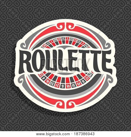 Vector logo for Roulette gamble: playing wheel with red and black numbers, vintage font of lettering title text - roulette, icon on grey seamless pattern for gambling game, clip art symbol for casino.