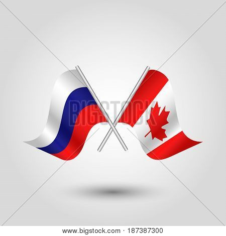 vector two crossed russian and canadian flags on silver sticks - symbol of russia and canada