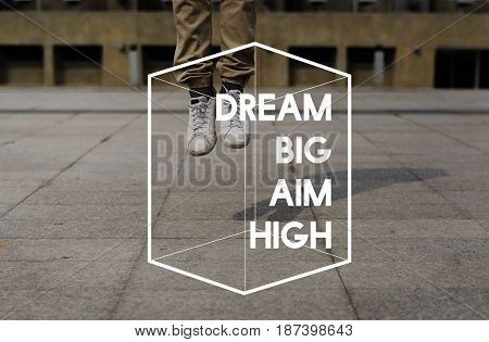 Dream Big Aim High Life Motivation