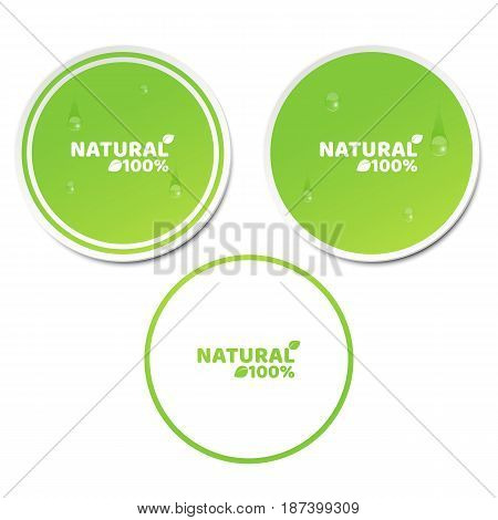 Naturally 100 percent. A set of green stickers in 3d style. Flowing drops of water. Natural product. Ecological label. Vector illustration. EPS 10