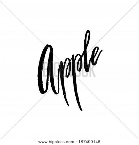 Apple postcard lettering postcard. Hand drawn ink illustration. Poster design with modern brush calligraphy isolated on white. For cards, banners, posters. Modern Vector illustration stock vector.