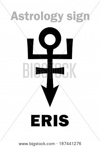 Astrology Alphabet: ERIS, most massive and second-largest superdistant dwarf planet. Hieroglyphics character sign (single symbol).