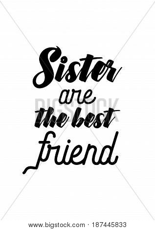 Happy Friendship day vector typographic design. Inspirational quote about friendship. Sister are the best friend.