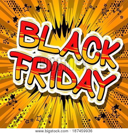 Black Friday - Comic book style word on abstract background.