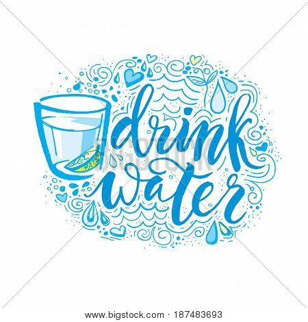 Drink more water. Hand drawn typography poster. T shirt hand lettered calligraphic design. Inspirational vector typography