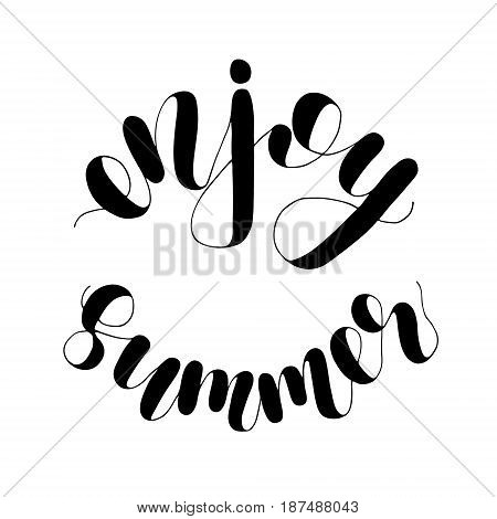 Enjoy summer. Lettering vector illustration. Inspiring quote. Motivating modern calligraphy. Great for postcards, prints and posters, greeting cards, home decor, apparel design and more.