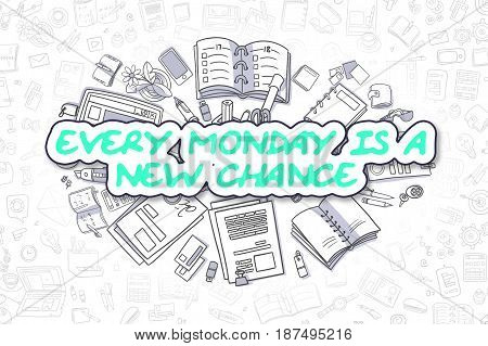 Cartoon Illustration of Every Monday Is A New Chance, Surrounded by Stationery. Business Concept for Web Banners, Printed Materials.