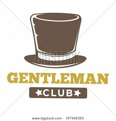 Gentlemen club logo in vintage style with long brown hat and inscription below isolated on white. Vector colorful illustration in flat design presenting classic establishment for real man relax