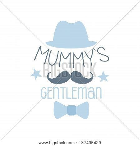 Mummys gentleman label, colorful hand drawn vector Illustration for girls posters, fashion patches stickers, children fabric, clothing, girls room