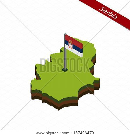 Serbia Isometric Map And Flag. Vector Illustration.