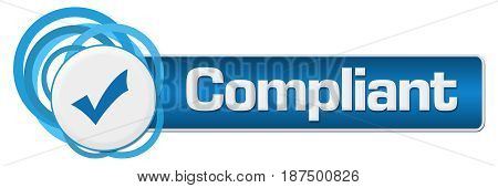 Compliant concept image with text and check mark symbol.