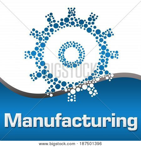 Manufacturing concept image with text and gear symbol.