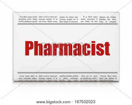 Health concept: newspaper headline Pharmacist on White background, 3D rendering