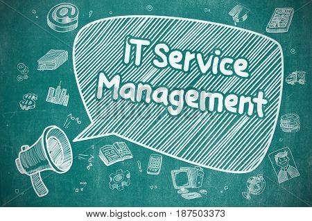 Business Concept. Loudspeaker with Inscription IT Service Management. Cartoon Illustration on Blue Chalkboard.