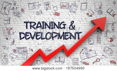 White Wall with Training And Development Inscription and Red Arrow. Success Concept. Training And Development Inscription on Modern Illustation. with Red Arrow and Doodle Icons Around. 3D.