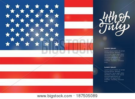 USA Independence Day - modern vector greeting card with American flag on background, hand drawn calligraphy writing 4th of July, filler text