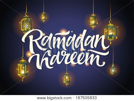 Ramadan Kareem - vector illustration with lettering, hand writing and lanterns on blue background - muslim holiday celebration postcard, card, banner