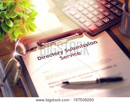 Directory Submission Service on Clipboard with Sheet of Paper on Wooden Office Table with Business and Office Supplies Around. 3d Rendering. Blurred and Toned Illustration.