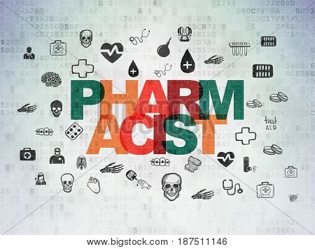 Health concept: Painted multicolor text Pharmacist on Digital Data Paper background with  Hand Drawn Medicine Icons