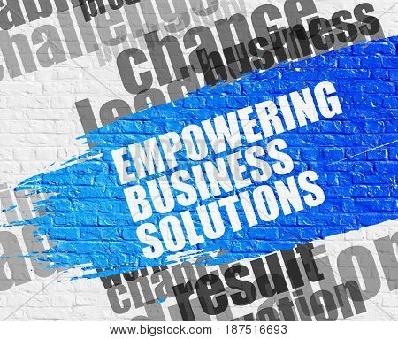 Business Education Concept: Empowering Business Solutions. Blue Inscription on White Brick Wall. Empowering Business Solutions - on White Brick Wall with Word Cloud Around. Modern Illustration.
