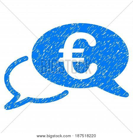 Grunge Euro Chat icon with grunge design and dust texture. Unclean vector blue pictogram for rubber seal stamp imitations and watermarks. Draft emblem symbol.