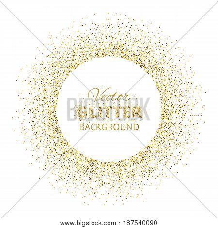 Festive background with golden glitter circle frame and space for text. Vector glitter decoration, golden dust. Great for valentine, christmas and birthday cards, wedding invitation, party posters and flyers.
