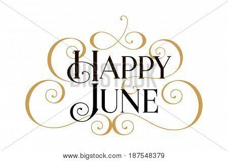 Happy June. Handwritten modern brush black text, gold swirl, white background. Beautiful lettering invitation card, greeting, prints, banner. Typographic inscription, calligraphic design vector