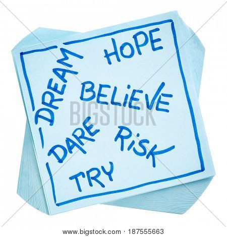 dream, hope, believe, dare, risk, and try - motivational concept - handwriting on an isolated sticky note