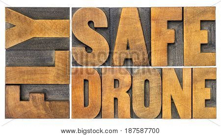 fly safe drone  - isolated word abstract in vintage letterpress wood type printing blocks