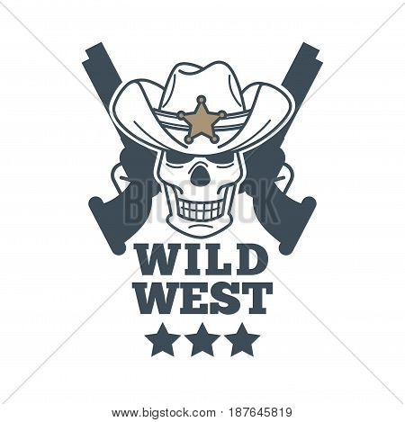 Vector illustration of the wild west emblem with human skull and revolver silhouettes isolated on white.