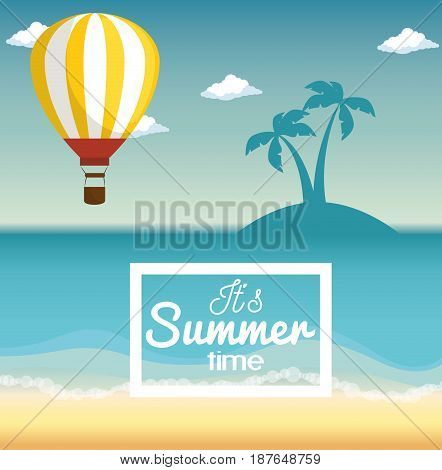 Beach landscape with hot air balloon, island silhouette and summer time sign. Vector illustration.
