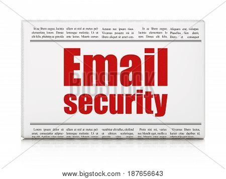 Protection concept: newspaper headline Email Security on White background, 3D rendering
