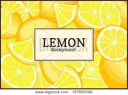 Rectangular label on citrus lemon fruits background. Vector card illustration. Tropical fresh juicy yellow fruit frame peeled piece of half slice for design of food packaging juice breakfast, detox
