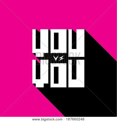 You vs you. Modern texture design. Cute typography poster. Decoration. Pink and black. Vector illustration.