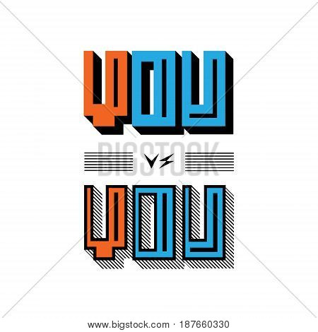 You vs you. Modern outline texture design. Cute typography poster. Decoration. Pink and blue. Vector illustration.