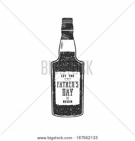 Fathers day label design. Rum bottle with sign - Let Fathers day begin. Funny holiday concept for celebrating day of father. Stock vector illustration isolated on white background.