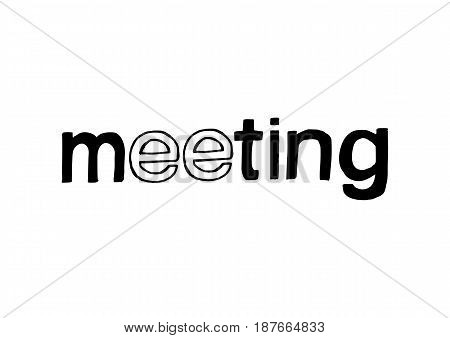 Meeting - Isolated Hand Drawn Lettering. Vector Illustration Quote. Handwritten Inscription Phrase for Office, Presentation, T-shirt Print, Poster, Cover, Case Design.