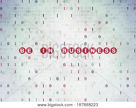 Business concept: Painted red text Be in business on Digital Data Paper background with Binary Code