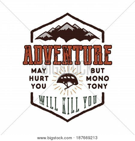 Vintage adventure Hand drawn label design. Adventure May Hurt You sign and outdoor activity symbols - mountains, climb gear. Retro palette. Isolated on white background. Vector letterpress effect.