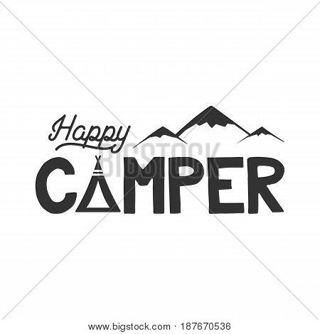 Happy camper poster template. Tent, mountains and text sign. Retro monochrome design. Hiking emblem. Stock vector isolated on white background.