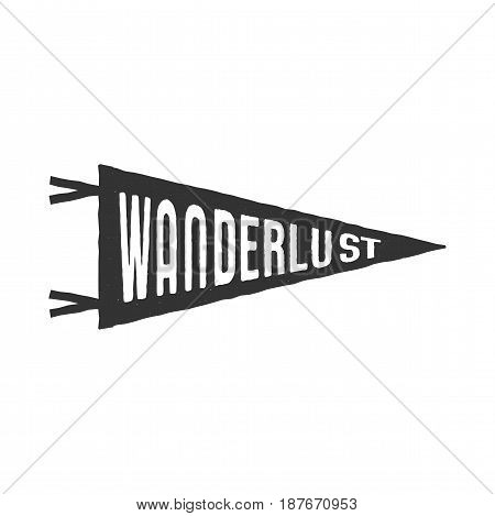 Wanderlust pennant template. Vintage Hand drawn monochrome design. Best for t-shirts, travel mugs and any other identities. Stock vector isolated on white background.
