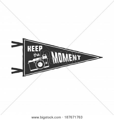 Keep the moment pennant. Flag pendant design in retro monochrome style. Drawing for prints on t-shirts, mugs and other branding identity. Stock vector illustration.