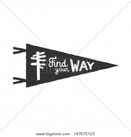 Vintage hand drawn pennant template. Find your way sign. Retro textured, letterpress effect. Outdoor adventure style. Stock Vector isolated on white background