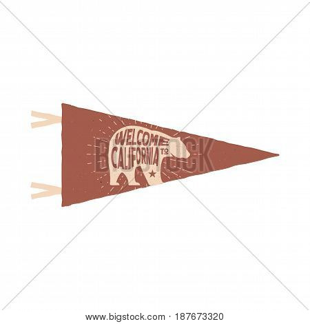 Vintage hand drawn pennant template. Welcome to California sign and bear symbol. Retro textured, letterpress effect. Outdoor adventure style. Vector isolated on white background.