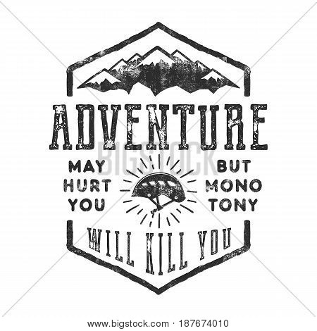 Vintage hand drawn mountain explorer label. Old style inspiration quote - Adventure may hurt you. but monotony will kill you . Monochrome design. With climbing gear - helmet and sun bursts. Vector.