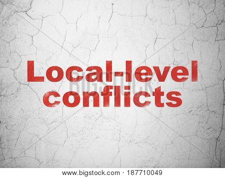 Political concept: Red Local-level Conflicts on textured concrete wall background